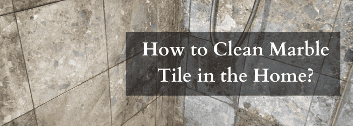 How to Clean Marble Tile in the Home